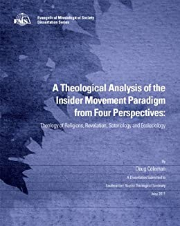 A Theological Analysis of the Insider Movement Paradigm from Four Perspectives by [Coleman, Doug ]