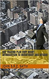 Day Trading plus Very Short Introduction to Investment and Bitcoin