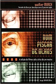 Num piscar de olhos: A edição de filmes sob a ótica de um