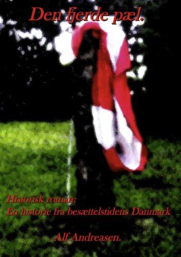 Den fjerde pæl.: Historisk roman. En historie fra ...