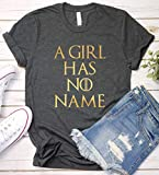 A Girl Has No Name Shirt, Game of Thrones Gift Idea, Arya Stark T-Shirt, Long Sleeve, Short Sleeve, V-Neck, Sweatshirt, Hoodie