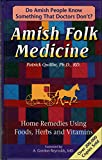img - for Amish Folk Medicine : Home Remedies Using Foods, Herbs and Vi book / textbook / text book