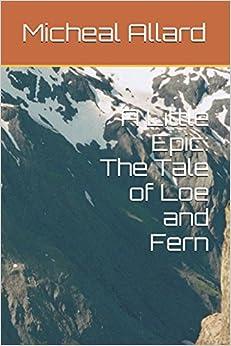 Descargar It En Torrent A Little Epic: The Tale Of Loe And Fern Documento PDF