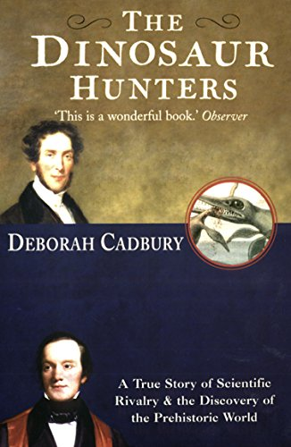[D0wnl0ad] The Dinosaur Hunters: A True Story of Scientific Rivalry and the Discovery of the Prehistoric World KINDLE