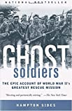 img - for Ghost Soldiers: The Epic Account of World War II's Greatest Rescue Mission book / textbook / text book