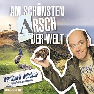 Am schönsten Arsch der Welt Hörbuch