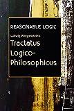 Image of Reasonable Logic: Ludwig Wittgenstein's Tractatus Logico-Philosophicus