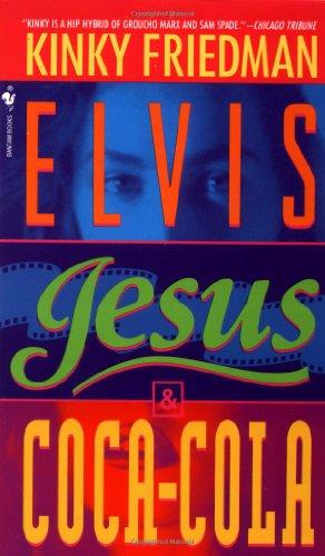 Elvis, Jesus and Coca-Cola (Kinky Friedman Novels (Paperback))