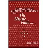 Formation of Christian Theology, Vol. 2: The Nicene Faith (Part 1 & 2)