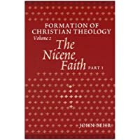 Formation of Christian Theology, Vol. 2: The Nicene Faith (Part 1 & 2)
