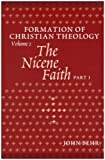 img - for Formation of Christian Theology, Vol. 2: The Nicene Faith (Part 1 & 2) book / textbook / text book