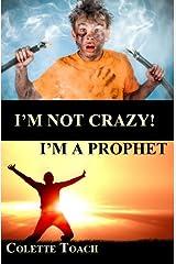 I'm Not Crazy - I'm a Prophet Paperback