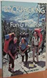 Backpacking for Fun and Fitness, Clayne R. Jensen and Craig Jensen, 0918438772