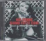Noi Donne Siamo Fatte Cosi (Original Soundtrack)