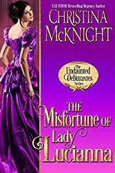 The Misfortune of Lady Lucianna (The Undaunted Debutantes Book 2)