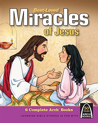 Best-Loved Miracles of Jesus (Arch Books) (Arch Books (Hardcover)) -
