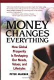 Money Changes Everything, Peter Marber, 0130654809