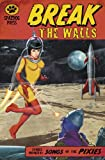 Break the Walls : Stories Inspired by the Songs of the Pixies, Miller, Brian, 0983982821