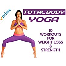 Total Body Yoga For Weight Loss & Strength