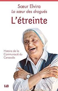 L'étreinte : histoire de la Communauté du Cénacolo, Petrozzi, Rita Agnese