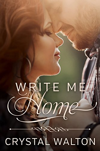 Write Me Home (Home In You Christian Romance Book 1) by [Walton, Crystal]