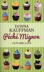Cupcake Club, Tome 3 : Péché mignon