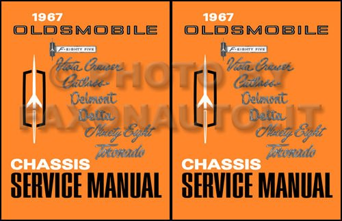 (1967 Oldsmobile F-Eighty Five Chassis Service Manual -- Vista Cruiser / Cutlass / Delmont / Delta / Ninety Eight / Toronado)