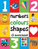 Numbers, Colours, Shapes (First 100 Soft to Touch Board Books)