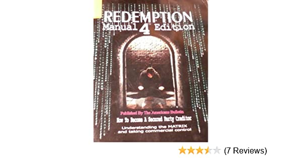 redemption manual 4 5 edition from government imposed ignorance to rh amazon com redemption manual 5th edition redemption manual 5th edition 2 of 4 pdf