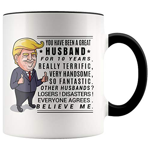 YouNique Designs 10 Year Anniversary Coffee Mug for Him, 11 Ounces, Trump Mug, 10th Wedding Anniversary Cup For Husband