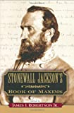 Stonewall Jackson's Book of Maxims, Stonewall Jackson, 1581822960