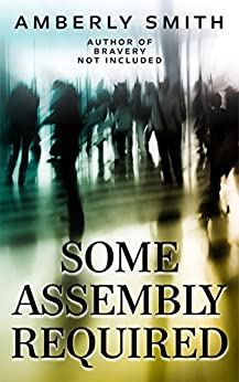 Some Assembly Required (Rise of the Amazons Book 2) by [Smith, Amberly]