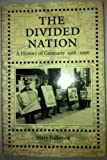 The Divided Nation : A History of Germany, 1918-1990, Fulbrook, Mary, 0195075706