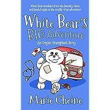 White Bear's Big Adventure: An Organ Transplant Story