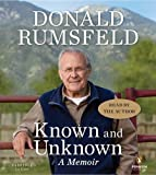 img - for (KNOWN AND UNKNOWN)Known and Unknown: A Memoir BY Rumsfeld, Donald[Author]Compact Disc book / textbook / text book