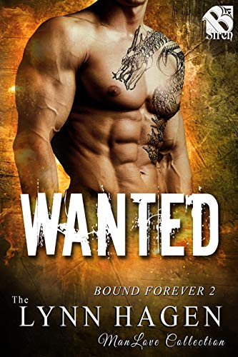 Wanted [Bound Forever 2] (Siren Publishing The Lynn Hagen ManLove Collection)