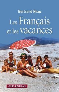 Les Français et les vacances : sociologie des pratiques et offres de loisirs, Réau, Bertrand