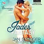 Jade's Fantasy: Kidnap Fantasies, Book 1 | Jan Springer