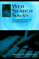 Web Search Savvy: Strategies and Shortcuts for Online Research (Routledge Communication Series) by Barbara G. Friedman (2004-07-31)