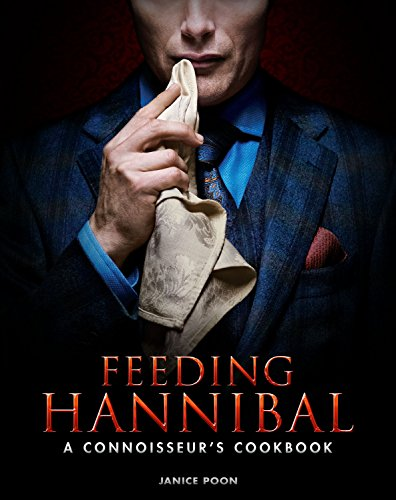 Feeding Hannibal: A Connoisseur's Cookbook cover