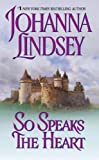 So Speaks the Heart by Johanna Lindsey front cover
