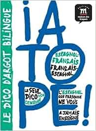 ¡A Tope! Diccionario de argot español/francés francés