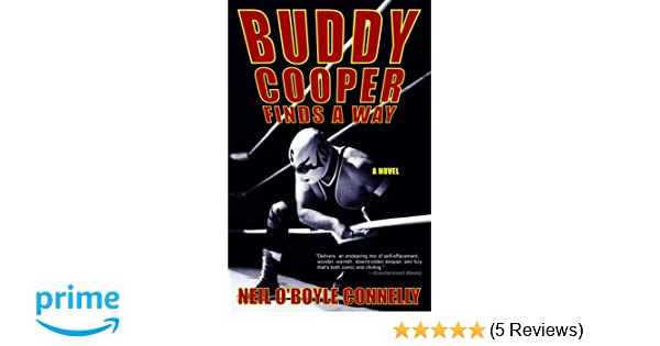 Buddy Cooper Finds a Way: A Novel: Neil OBoyle Connelly ...