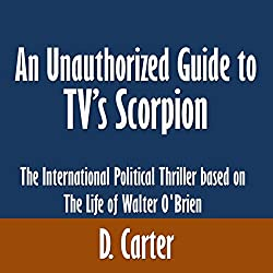 An Unauthorized Guide to TV's Scorpion