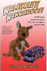 Kamikaze Kangaroos!: 20,000 Miles Around Australia. One Van, Two Girls... And An Idiot Paperback