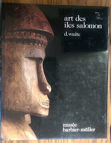 Art of the Solomon Islands : from the collection of the Barbier-Müller Museum