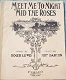 Ephemeral Sheet Music for Piano, Meet Me To-night 'Mid the Roses, Vintage (Not a Reproduction)