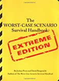 The Worst-Case Scenario Survival Handbook, David Borgenicht and Joshua Piven, 0811845389