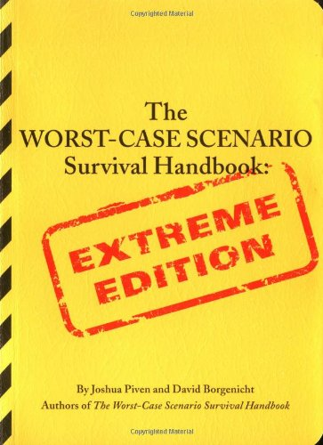 (The Worst-Case Scenario Survival Handbook: Extreme Edition)