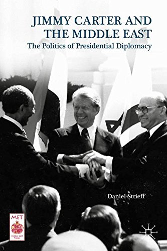 Jimmy Carter and the Middle East: The Politics of Presidential Diplomacy (Middle East Today)